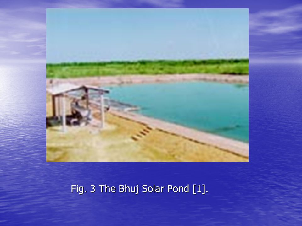 Fig. 3 The Bhuj Solar Pond [1].